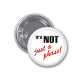 Button Badge - Not A Phase